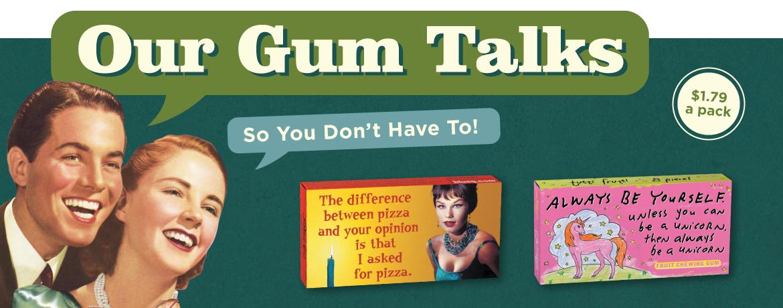 Our Gum Talks $1.79