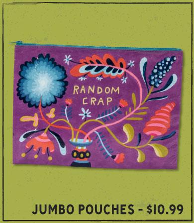 Jumbo Pouches - $10.99