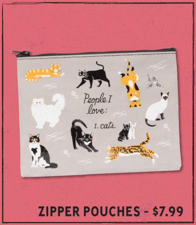 Zipper Pouches - $7.99