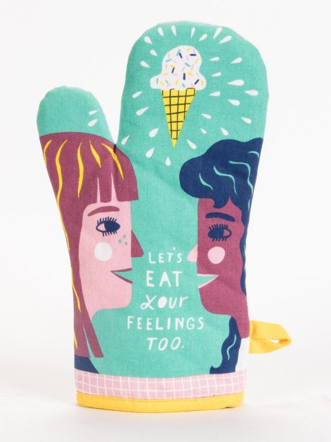 Lets Eat Your Feelings Too Oven Mitt