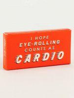 I Hope Eye Rolling Counts As Cardio Gum