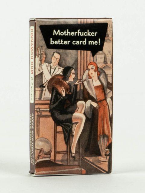 Motherfucker Better Card Me! Gum