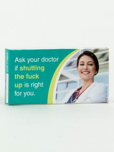Ask Your Doctor If Shutting The Fuck Up Is Right For You Gum