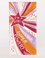 I'm A Girl. What's Your Superpower? Dish Towel