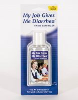 My Job Gives Me Diarrhea Hand Sanitizer