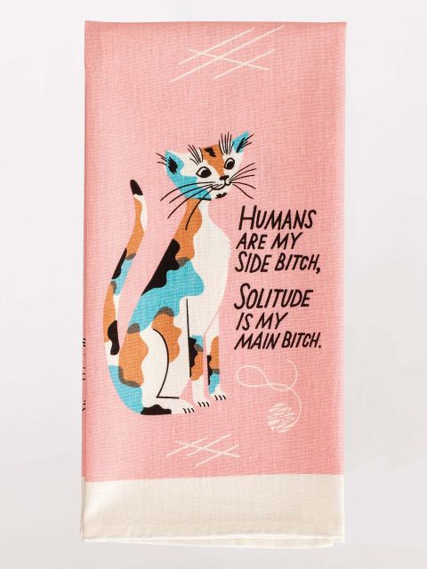 Humans Are My Sidebitch Dish Towel