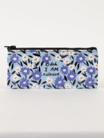 Bitch I AM Relaxed Pencil Case