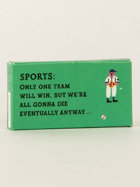 Sports: Only One Team Will Win, But We're All Gonna Die Eventually Anyway...Gum