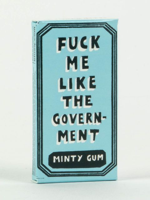 Fuck Me Like The Government Gum